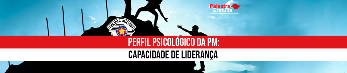 PERFIL-PSICOLÓGICO-DA-PM-CAPACIDADE-DE-LIDERANÇA