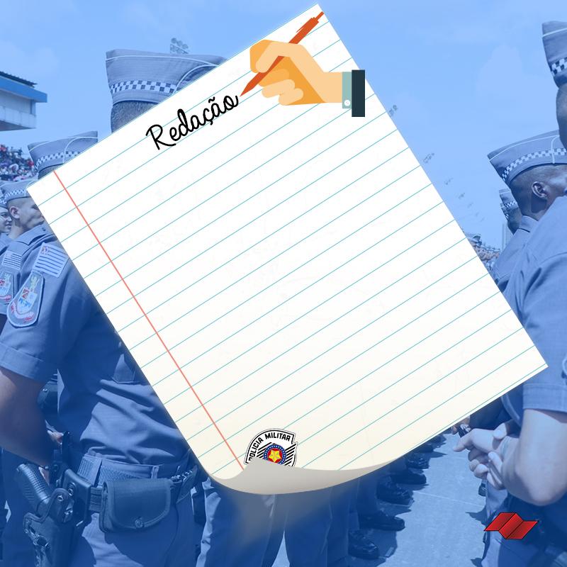 redação-concurso-soldado-pm-policia-militar-como-estudar-para-ser-pm-o-que-cai-na-prova-da-pm-tema-redação-pm