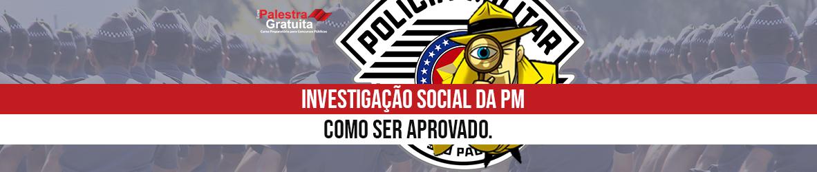 Investigação Social da PM – Como ser APROVADO.