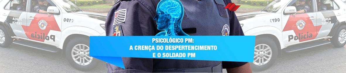 PSICOLÓGICO PM – A CRENÇA DO DESPERTENCIMENTO E O SOLDADO PM
