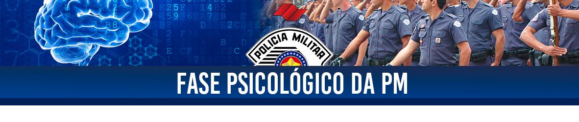 FASE PSICOLÓGICO DA PM