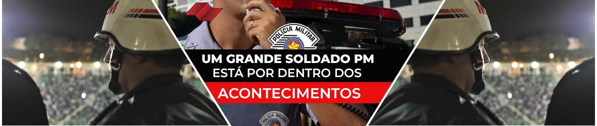 SOLDADO PM | DENTRO DOS ACONTECIMENTOS